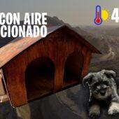 Casita para perros con aire acondicionado